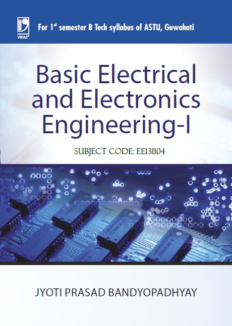 Basic Electrical and Electronics Engineering - I (ASTU ASSAM), 1/e  by  Jyoti Prasad Bandyopadhyay