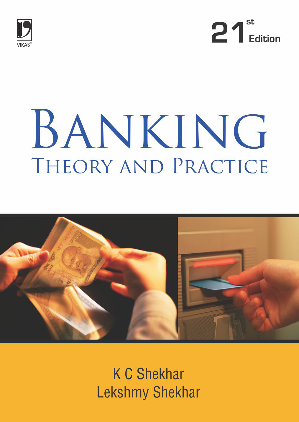 Banking Theory and Practice, 21/e  by K C Shekhar