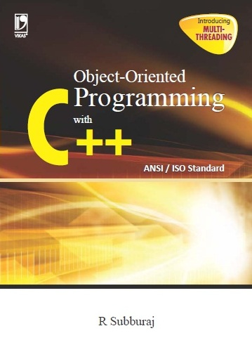 OBJECT ORIENTED PROGRAMMING WITH C++ ANSI /ISO STANDARD by R Subburaj