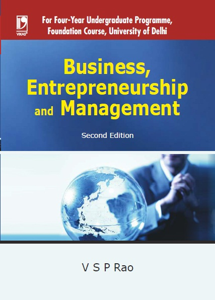 Business, Entrepreneurship and Management (For Delhi University), 2/e  by  V S P Rao