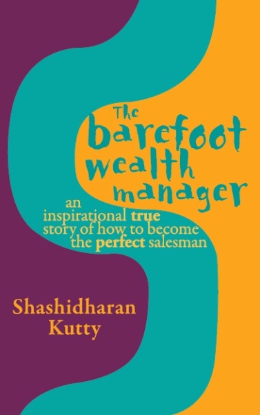 The Barefoot Wealth Manager, 1/e  by Shashidhran Kutty