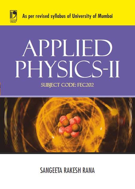 Applied Physics II - (University of Mumbai), 1/e  by Sangeeta Rakesh Rana