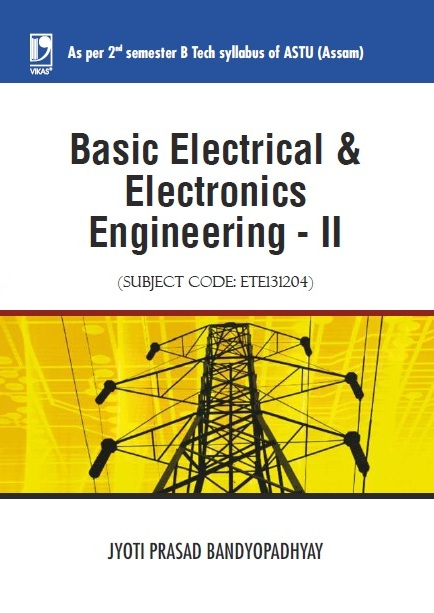 BASIC ELECTRICAL AND ELECTRONICS ENGINEERING - II (ASTU ASSAM), 1/e  by  Jyoti Prasad Bandyopadhyay