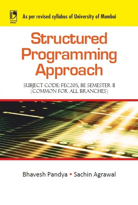 STRUCTURED PROGRAMMING APPROACH (UNIVERSITY OF MUMBAI), 1/e  by  BHAVESH PANDYA