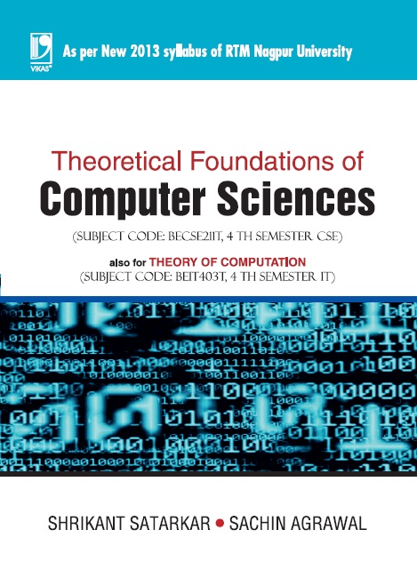 THEORETICAL FOUNDATIONS OF COMPUTER SCIENCES (NAGPUR UNIVERSITY) by  SHRIKANT SATARKAR