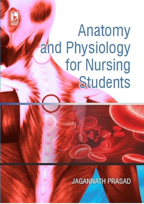 ANATOMY AND PHYSIOLOGY FOR NURSING STUDENTS, 1/e