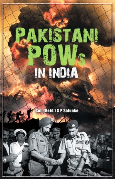 PAKISTANI POWs IN INDIA by  S P SALUNKE