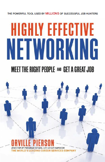 HIGHLY EFFECTIVE NETWORKING: MEET THE RIGHT PEOPLE AND GET A GREAT JOB, 1/e
