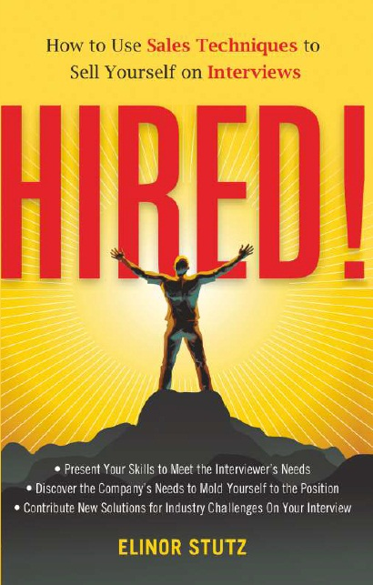 HIRED! : HOW TO USE SALES TECHNIQUES TO SELL YOURSELF ON INTERVIEWS, 1/e