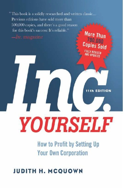 INC. YOURSELF: HOW TO PROFIT BY SETTING UP YOUR OWN CORPORATION - 11TH EDITION, 11/e  by JUDITH H. MCQUOWN