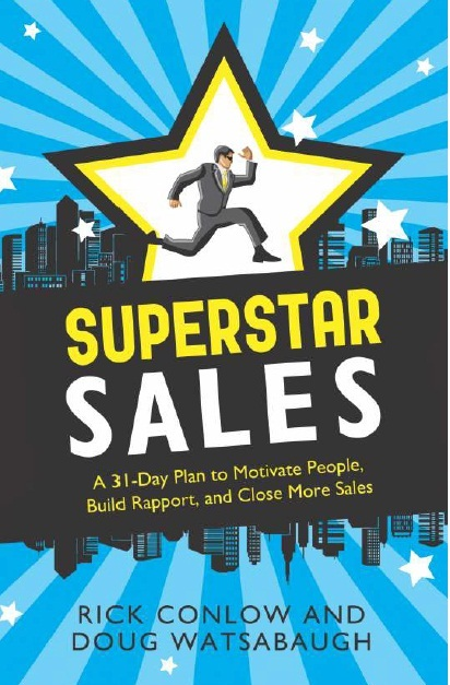 SUPERSTAR SALES: A 31-DAY PLAN TO MOTIVATE PEOPLE, BUILD RAPPORT, AND CLOSE MORE SALES, 1/e  by DOUG WATSABAUGH