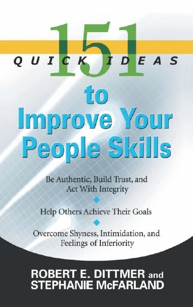 151 QUICK IDEAS TO IMPROVE YOUR PEOPLE SKILLS, 1/e  by ROBERT E. DITTMER