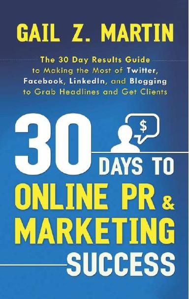 30 DAYS TO ONLINE PR & MARKETING SUCCESS, 1/e  by GAIL Z. MARTIN