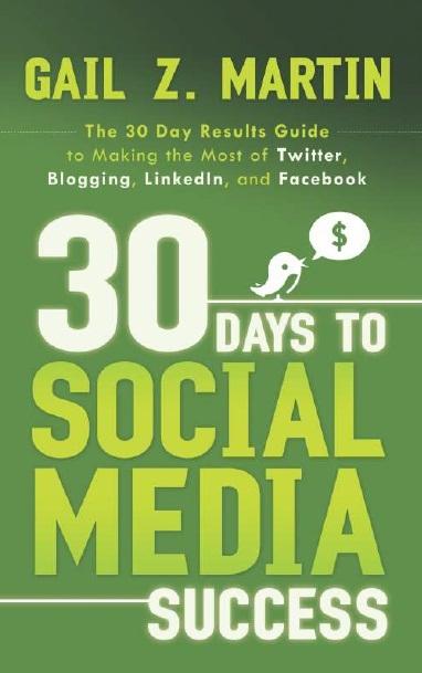 30 DAYS TO SOCIAL MEDIA SUCCESS, 1/e  by GAIL Z. MARTIN