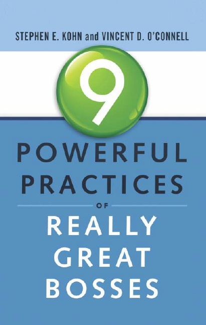 9 POWERFUL PRACTICES OF REALLY GREAT BOSSES, 1/e