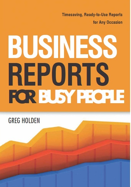 BUSINESS REPORTS FOR BUSY PEOPLE, 1/e