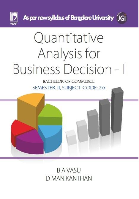 QUANTITATIVE ANALYSIS FOR BUSINESS DECISION - I (BANGALORE UNIVERSITY), 1/e  by B A VASU