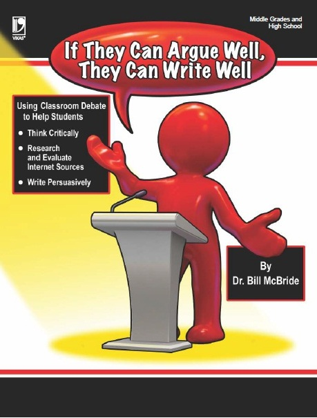 IF THEY CAN ARGUE WELL, THEY CAN WRITE WELL, 1/e  by BILL MCBRIDE