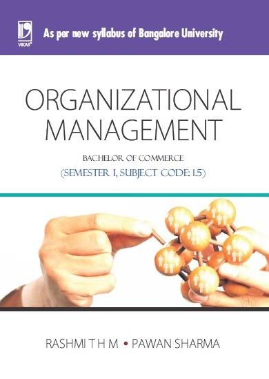ORGANIZATIONAL MANAGEMENT: (FOR JGI - BANGALORE), 1/e  by  Rashmi THM
