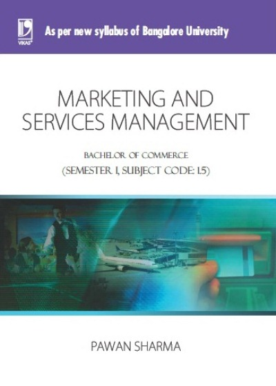 MARKETING AND SERVICES MANAGEMENT: (FOR JGI - BANGALORE), 1/e  by  PAWAN SHARMA