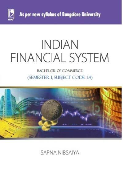 INDIAN FINANCIAL SYSTEM: (FOR JGI - BANGALORE), 1/e  by  Sapna Nibsaiya