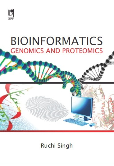 BIOINFORMATICS: GENOMICS AND PROTEOMICS by  Ruchi Singh