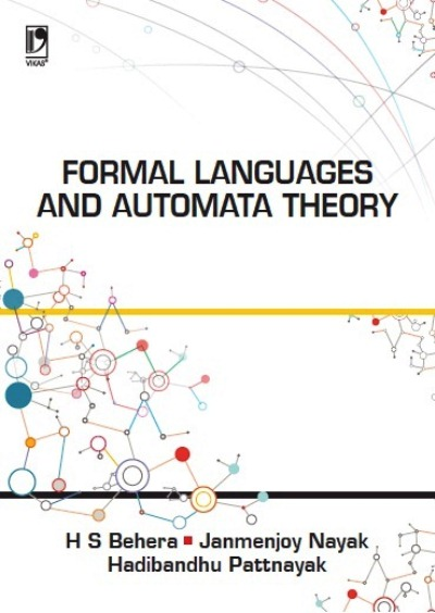 FORMAL LANGUAGES AND AUTOMATA THEORY by  H S Behera