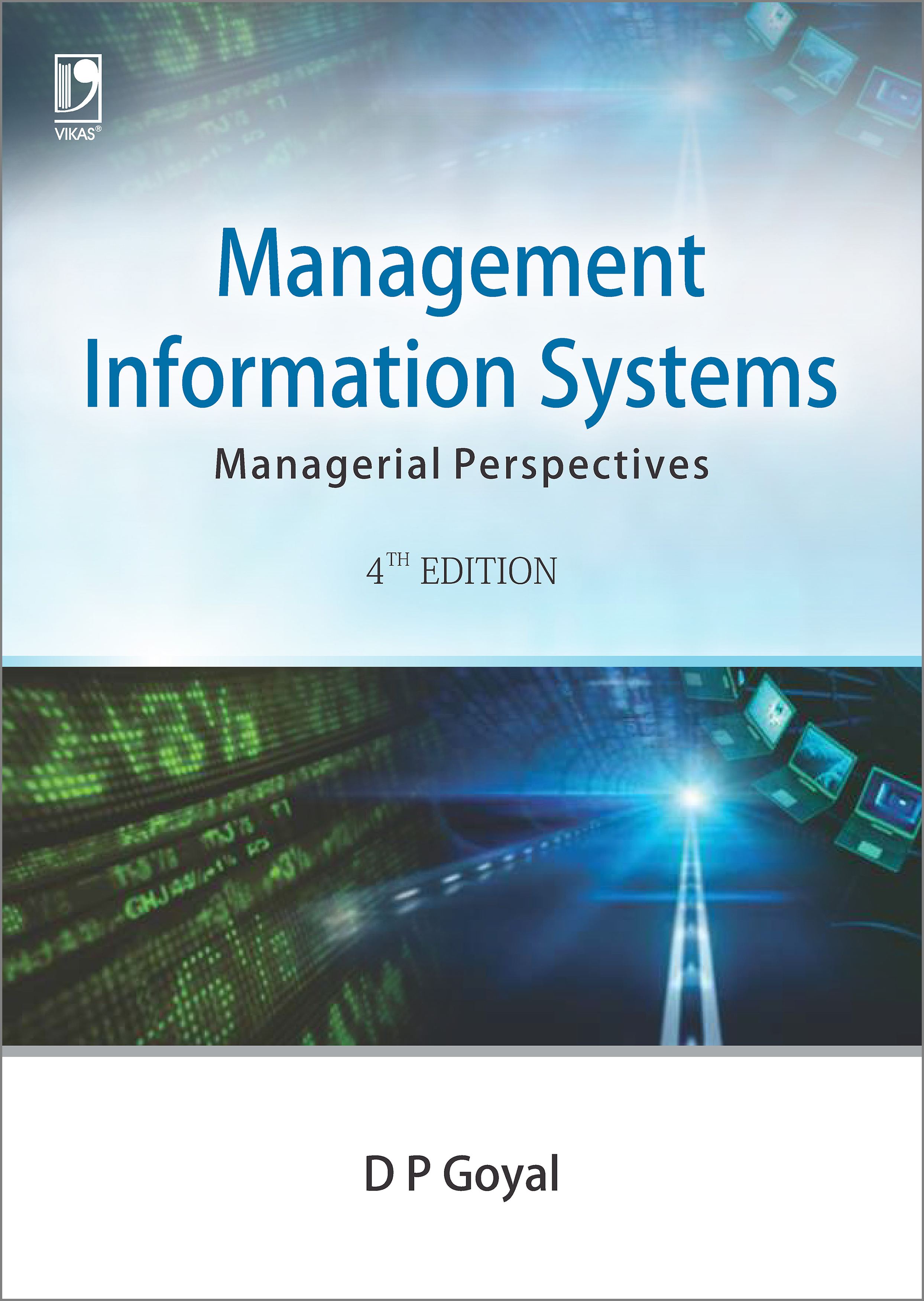 Management Information Systems: Managerial Perspectives, 4/e  by  D.P. Goyal
