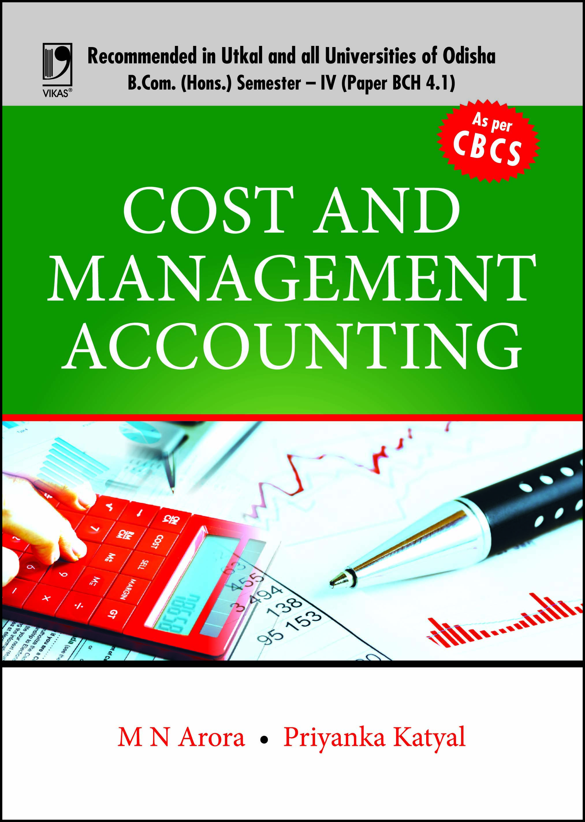 Cost and Management Accounting (For B.Com (Hons.), Sem.-IV, Odisha Universities) by  M N Arora