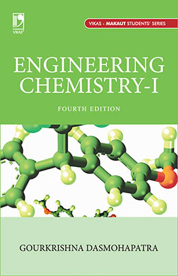 Engineering Chemistry-I (For MAKAUT), 4/e  by  Gourkrishna Dasmohapatra