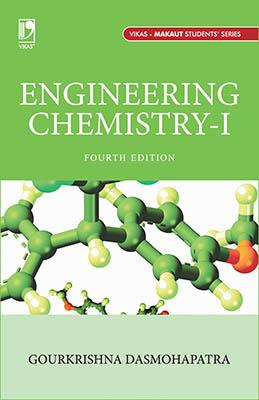 Engineering Chemistry-I (For MAKAUT), 4/e  by  Gourkrishna Dasmohapatra