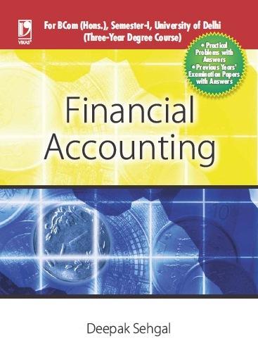 FINANCIAL ACCOUNTING: (FOR DELHI UNIVERSITY, SEM. I), 1/e