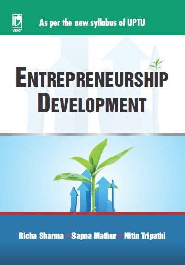 ENTREPRENEURSHIP DEVELOPMENT: (AS PER UPTU SYLLABUS), 1/e