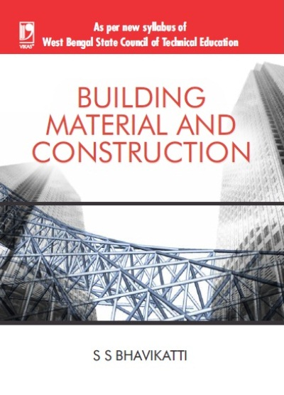 BUILDING MATERIAL AND CONSTRUCTION: (AS PER WBSCTE SYLLABUS)
