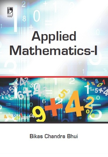 APPLIED MATHEMATICS-I: (FOR CSVTU) by  Bikas Chandra Bhui