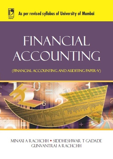 FINANCIAL ACCOUNTING: (FOR UNIVERSITY OF MUMBAI)