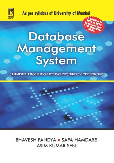 DATABASE MANAGEMENT SYSTEM: (FOR UNIVERSITY OF MUMBAI) by  BHAVESH PANDYA