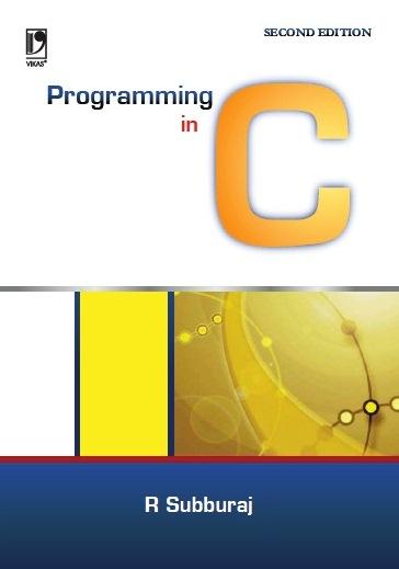 PROGRAMMING IN C, 2/e  by R Subburaj