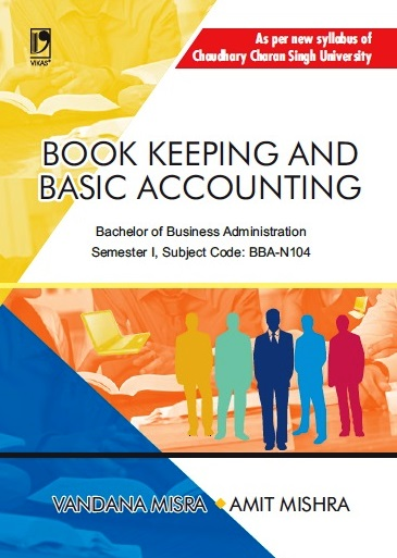 BOOK KEEPING AND BASIC ACCOUNTING: (FOR CCS UNIVERSITY)