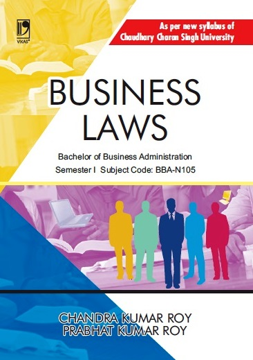 BUSINESS LAWS: (FOR CCS UNIVERSITY) by  Chandra Kumar Roy