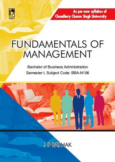 FUNDAMENTALS OF MANAGEMENT: (FOR CCS UNIVERSITY)