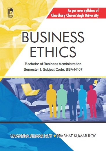 BUSINESS ETHICS: (FOR CCS UNIVERSITY) by  Chandra Kumar Roy