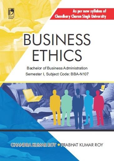 BUSINESS ETHICS: (FOR CCS UNIVERSITY)