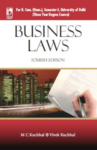 BUSINESS LAWS: (FOR B. COM. (HONS), SEM-I, UNIVERSITY OF DELHI), 4/e