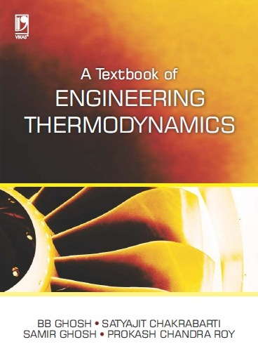 A TEXTBOOK OF ENGINEERING THERMODYNAMICS by  B B Ghosh