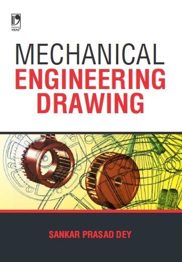 MECHANICAL ENGINEERING DRAWING by  SANKAR PRASAD DEY