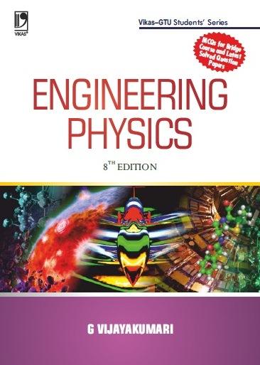 ENGINEERING PHYSICS (WITH PRACTICALS): FOR GUJARAT TECHNOLOGICAL UNIVERSITY, 8/e  by G Vijayakumari