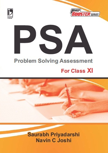 PROBLEM SOLVING ASSESSMENT (PSA): FOR CLASS XI by  SAURABH PRIYADARSHI