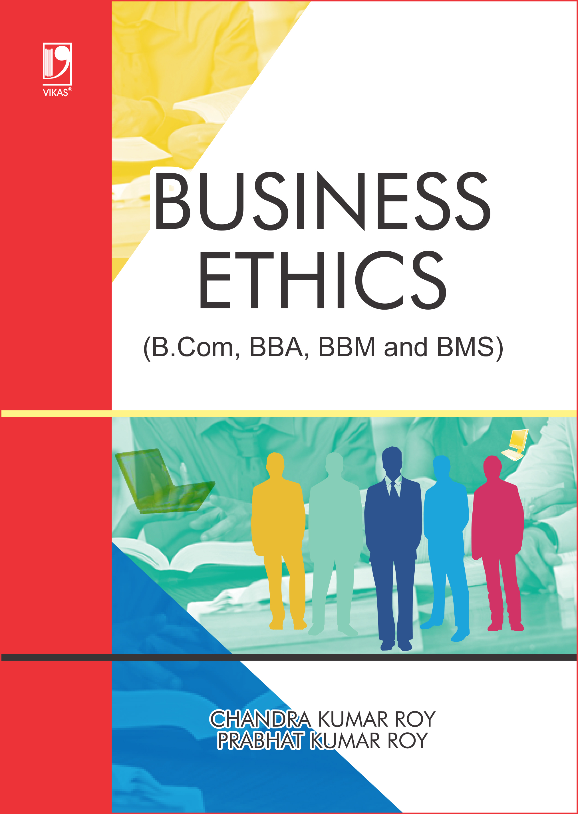 Business Ethics: (For B.Com, BBA, BBM and BMS) by  Chandra Kumar Roy