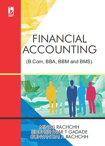 FINANCIAL ACCOUNTING: (FOR B.COM, BBA, BBM AND BMS)